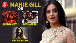 Mahie Gill Spills The Beans On Durgamati, Bhaagamathie And Posham Pa