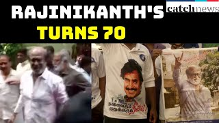 Fans Gather Outside Rajinikanth's Residence In Chennai As Superstar Turns 70 | Catch News