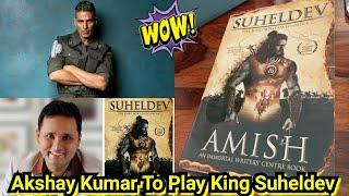 Akshay Kumar To Play King Suheldev In This Historical Biopic, Here's Big Detail