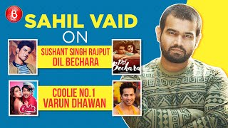 Sahil Vaid On Working With Sushant Singh Rajput's Dil Bechara And Varun Dhawan's Coolie No.1