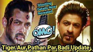 Tiger 3 Aur Pathan Par Badi Update: Shooting Details And Salman Khan Screentime In Pathan Revealed