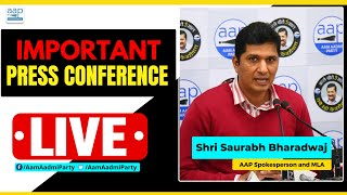 LIVE | AAP Spokesperson and Leader Saurabh Bharadwaj addressing an Important Press Conference