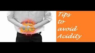 Health Care tips - How to avoid acidity advise by doctor एसिडिटी से कैसे बचें डॉक्टर की सलाह