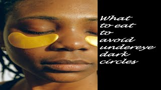 Diet Tips - What to eat to avoid under eye dark circles आँखों में गड्ढ़े रोकने के लिए क्या खायें