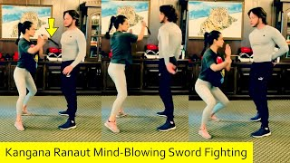 Kangana Ranaut Mind-Blowing Sword Fighting Practice For Action Scenes In Dhaakad Movie