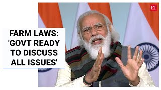 PM Modi flays opposition for 'misleading' farmers, says new agri laws long overdue, offers talks  ET