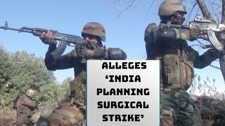 Pakistan Foreign Minister Alleges 'India Planning Surgical Strike' | CAtch News