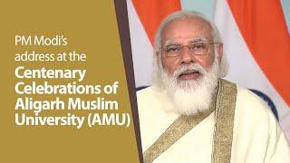 PM Modi's address at the centenary celebrations of Aligarh Muslim University (AMU) | PMO