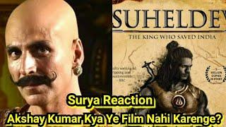 Akshay Kumar Kya King Suheldev Film Ko Nahi Karnewale?