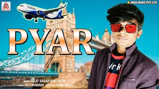 #Pyar | #प्यार |#Ishq | #इश्क़ | #Sujit_Sagar #Khesari_Lal New Hindi Song 2020 | Apan Music