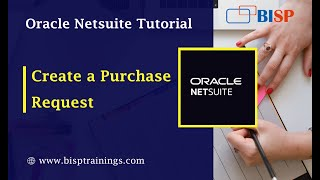 How to Create a Purchase Request in Netsuite | NetSuite Payable Purchase Request | NetSuite Training