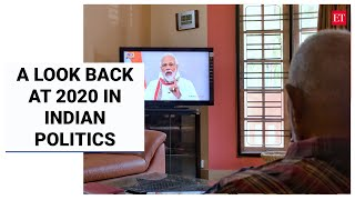 Here's a look back at 2020 in Indian politics, governance   Economic Times