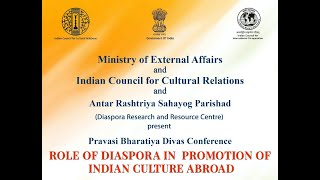 Pravasi Bhartiya Divas Conference - ROLE OF DIASPORA IN PROMOTION OF INDIAN CULTURE ABROAD
