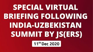 Special Virtual Briefing following India-Uzbekistan Summit by JS(ERS)