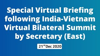Special Virtual Briefing following India-Vietnam Virtual Bilateral Summit by Secretary (East)