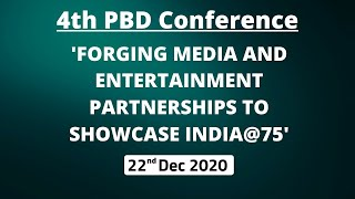 4th PBD Conference 'Forging Media and Entertainment Partnerships to showcase India@75'