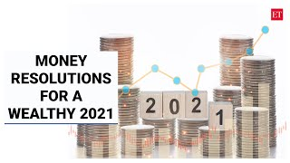 Hello 2021: Money resolutions for a financially healthy new year   Economic Times