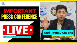 LIVE | AAP Senior Leader and MLA Raghav Chadha addressing an Important Press Conference