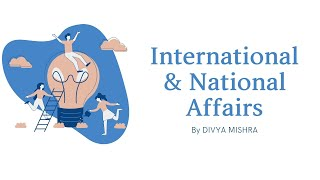 International and National Affairs for CLAT & AILET    General Knowledge & Current Affairs