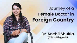 Dr. Snehil Shukla, talk about her experience, how she cleared the MCI FMGE Exam? | MBBS Abroad 2020