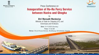 Press Conference on 'Inauguration of RO-RO Ferry Service From Hazira to Ghogha at Ahmedabad, Gujarat