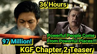 KGF Chapter 2 Teaser Reaches 97Million Views In Around 36Hours, Few Hours To Go To Cross 100 Million