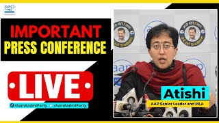 LIVE   AAP Senior Leader and MLA Atishi addressing an Important Press Conference