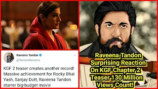 Raveena Tandon Surprising Reaction On KGF Chapter 2 Teaser Crossing 130 Million Views On YouTube!
