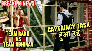 Bigg Boss 14 Breaking News: Captaincy Task Hue Cancel, Team Rakhi Vs Team Abhinav