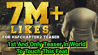 KGF Chapter 2 Becomes First And ONLY Movie Teaser In World To Touch 7 Million Likes In 117 Hours