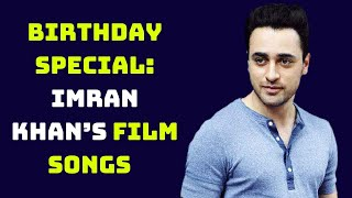Birthday Special: Imran Khan's Film Songs That Make You Groove |Catch News