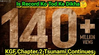 KGF Chapter 2 Tsunami Continues On YouTube, Crosses 140 Million In Record Time