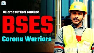 #HeroesOfTheFrontline - BSES Workers | Corona Warriors