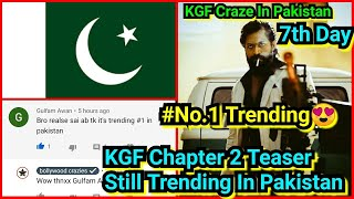 KGF Chapter 2 Teaser Is Still Trending In Pakistan On No.1 Position On 7th Day,KGF Craze In Pakistan