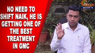 No need to shift Naik, he is getting one of the best treatment in GMC: AIIMS docs to CM