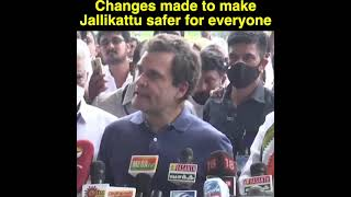Changes made to make Jallikattu safer for everyone: Rahul Gandhi