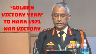 2021 Will Be Celebrated As 'Golden Victory Year' To Mark 1971 War Victory: Army Chief | Catch News