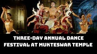 Three-Day Annual Dance Festival At Mukteswar Temple Mesmerises Bhubaneswar | Catch News