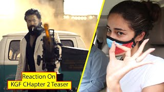 Ananya Pandey Reaction On KGF 2 TEASER | Yash | Raveena Tandon | Sanjay Dutt | Prashanth Neel
