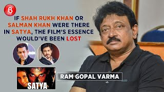 Ram Gopal Varma: If Shah Rukh Khan Or Salman Khan Were In Satya, Its Essence Would've Been LOST