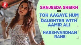 Sanjeeda Shaikh On Being Cordial With Aamir Ali Post Separation & If She's Dating Harshvardhan Rane