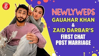 Gauahar Khan & Zaid Darbar's FIRST Chat after marriage on their love story & her in-laws | Tandav