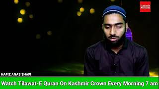 Watch Tilawat-E Quran On Kashmir Crown Every Morning 7 am
