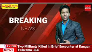 Reportedly Two Militants Killed In Brief Encounter at Kangan Pulwama