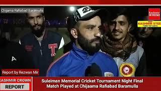 Suleiman Memorial Cup Tournament Night Final Match Played at Chijaama Rafiabad Baramulla Rezwan Mir