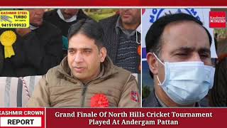 Grand Finale Of North Hills Cricket Tournament Played At Andergam Pattan