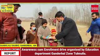 Awareness cum Enrollment drive organised by Education department Ganderbal Zone Tulmulla.
