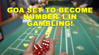 SpecialStory | Goa set to become Number 1 in Gambling WATC
