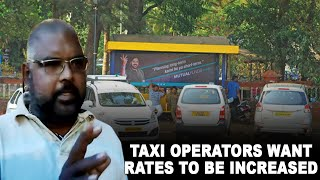 "TaxiOperatos | Taxi operators want rates to be increased say ""Don't make us aggressive"""