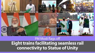 PM Modi flags off eight trains facilitating seamless rail connectivity to Statue of Unity | PMO